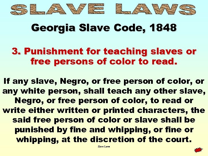 Georgia Slave Code, 1848 3. Punishment for teaching slaves or free persons of color