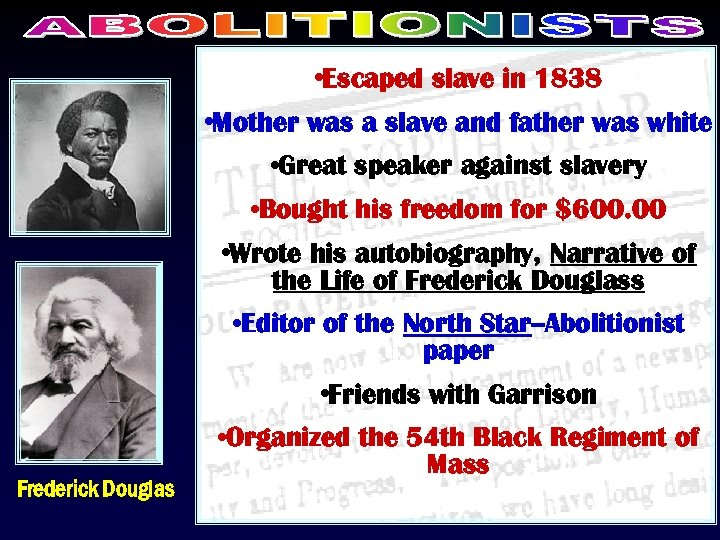 • Escaped slave in 1838 • Mother was a slave and father was