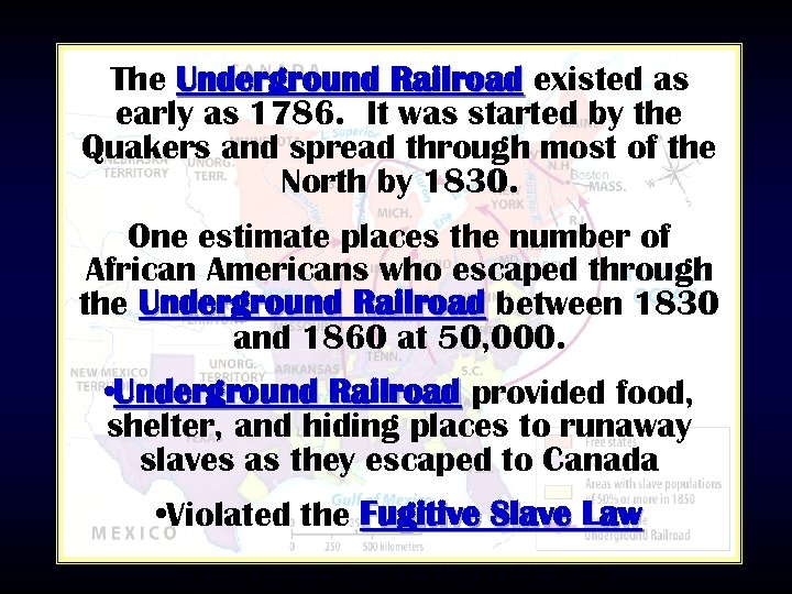 The Underground Railroad existed as early as 1786. It was started by the Quakers
