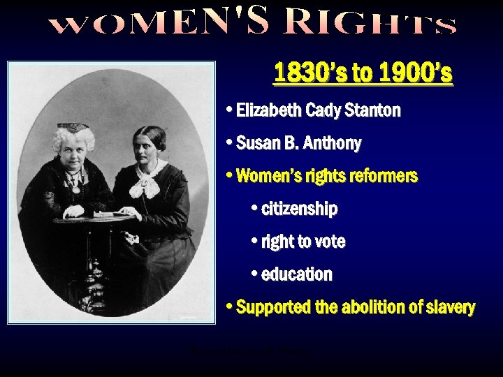 1830's to 1900's • Elizabeth Cady Stanton • Susan B. Anthony • Women's rights