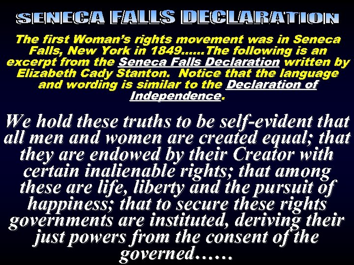 The first Woman's rights movement was in Seneca Falls, New York in 1849……The following