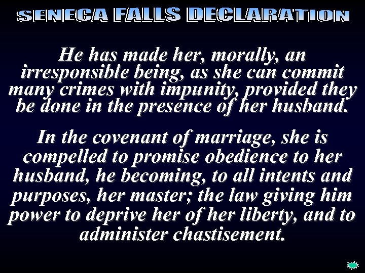 He has made her, morally, an irresponsible being, as she can commit many crimes