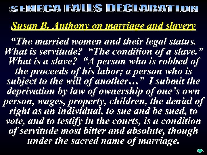"Susan B. Anthony on marriage and slavery ""The married women and their legal status."