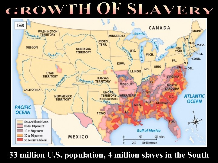 Trial of tears 33 million U. S. population, 4 million slaves in the South