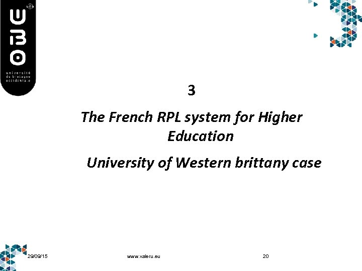 3 The French RPL system for Higher Education University of Western brittany case 29/09/15