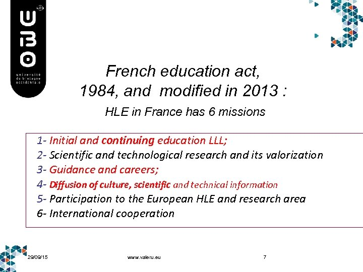 French education act, 1984, and modified in 2013 : HLE in France has 6