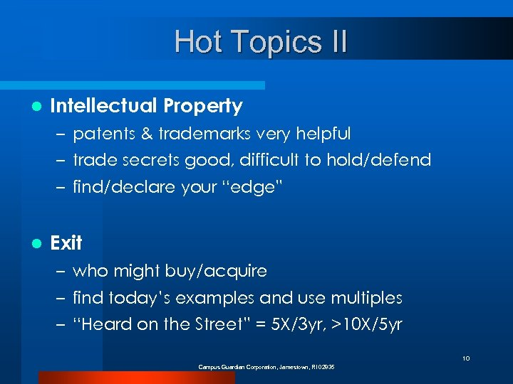 Hot Topics II l Intellectual Property – patents & trademarks very helpful – trade