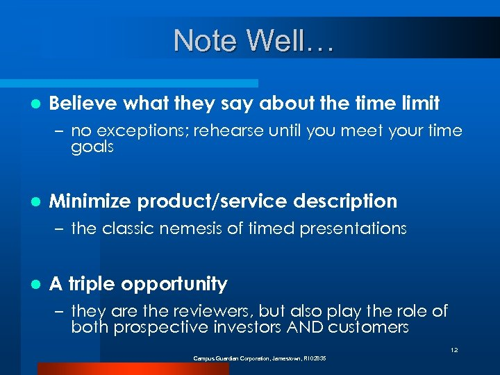 Note Well… l Believe what they say about the time limit – no exceptions;