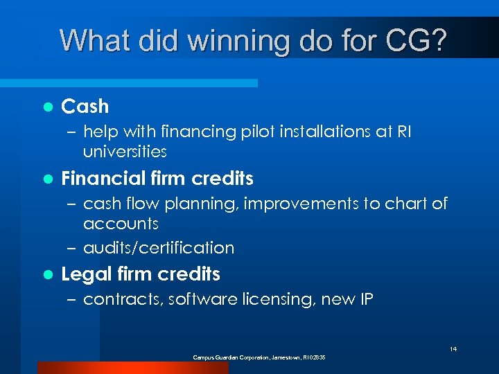 What did winning do for CG? l Cash – help with financing pilot installations