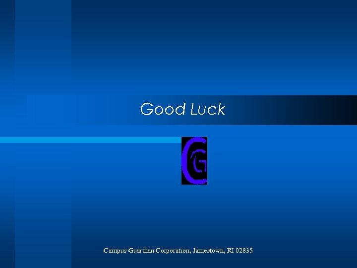 Good Luck Campus Guardian Corporation, Jamestown, RI 02835