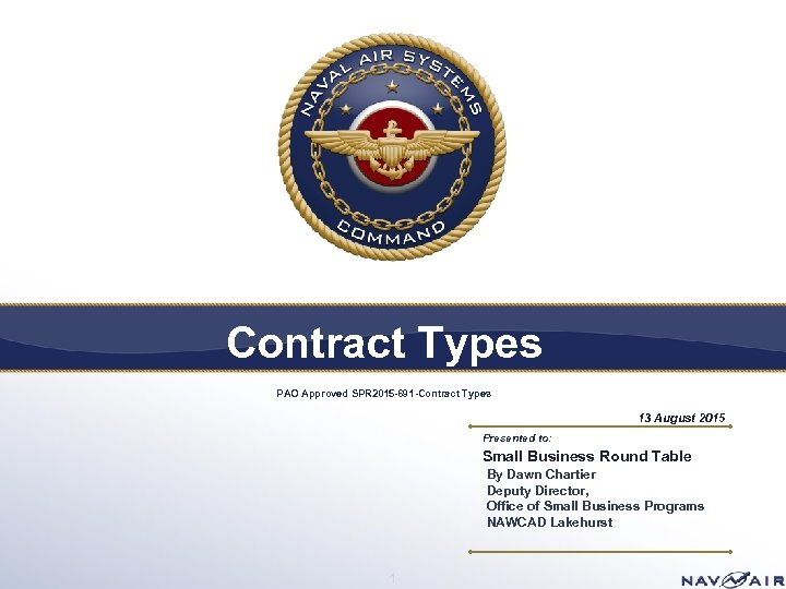 Contract Types PAO Approved SPR 2015 -691 -Contract Types 13 August 2015 Presented to: