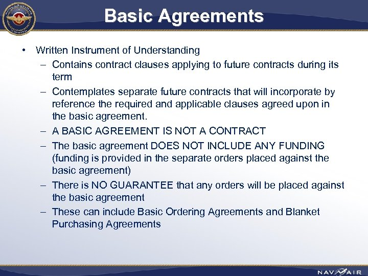 Basic Agreements • Written Instrument of Understanding – Contains contract clauses applying to future