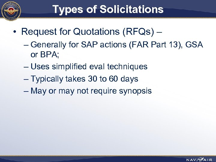 Types of Solicitations • Request for Quotations (RFQs) – – Generally for SAP actions