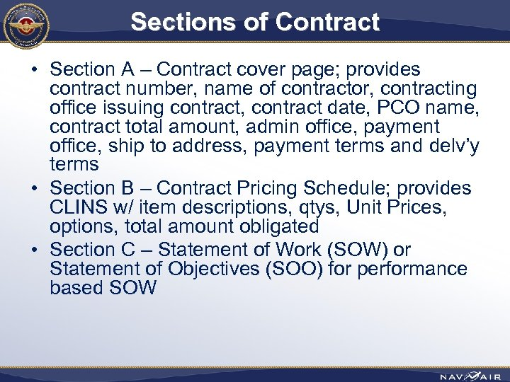 Sections of Contract • Section A – Contract cover page; provides contract number, name