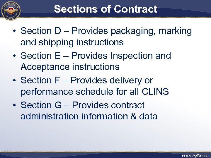 Sections of Contract • Section D – Provides packaging, marking and shipping instructions •