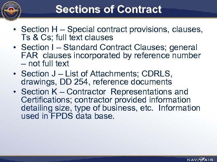 Sections of Contract • Section H – Special contract provisions, clauses, Ts & Cs;