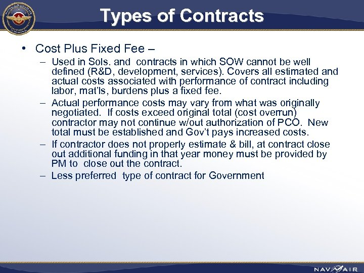 Types of Contracts • Cost Plus Fixed Fee – – Used in Sols. and