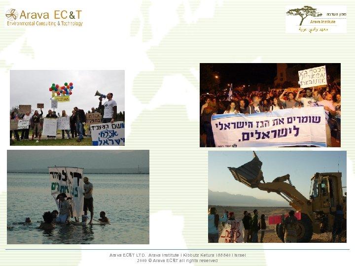 Arava EC&T LTD. Arava Institute І Kibbutz Ketura І 88840 І Israel 2009 ©