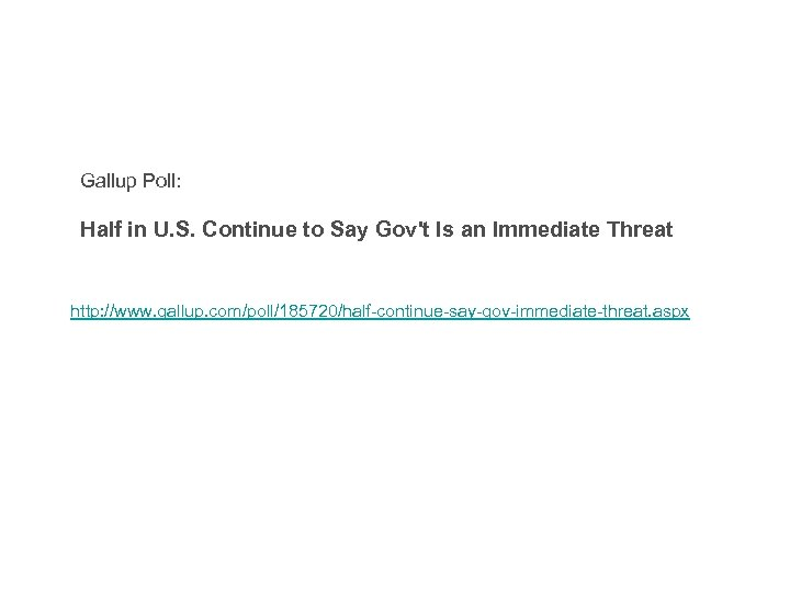 Gallup Poll: Half in U. S. Continue to Say Gov't Is an Immediate Threat