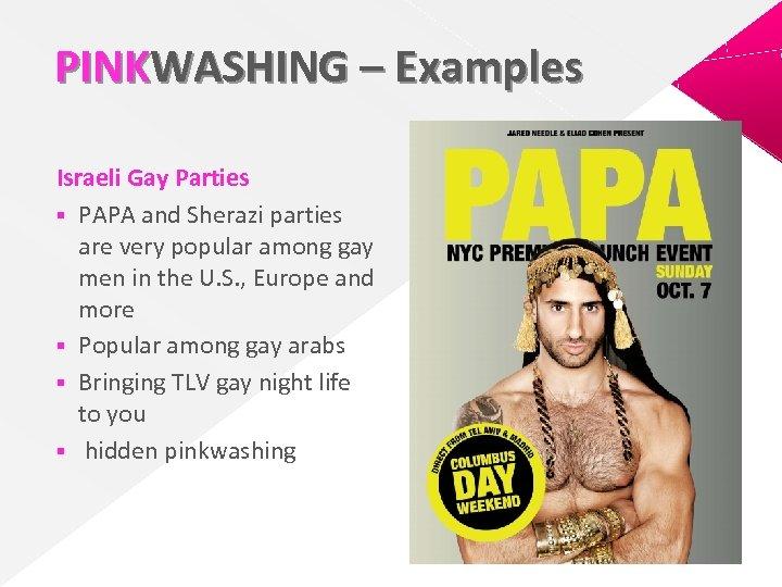PINKWASHING – Examples Israeli Gay Parties § PAPA and Sherazi parties are very popular