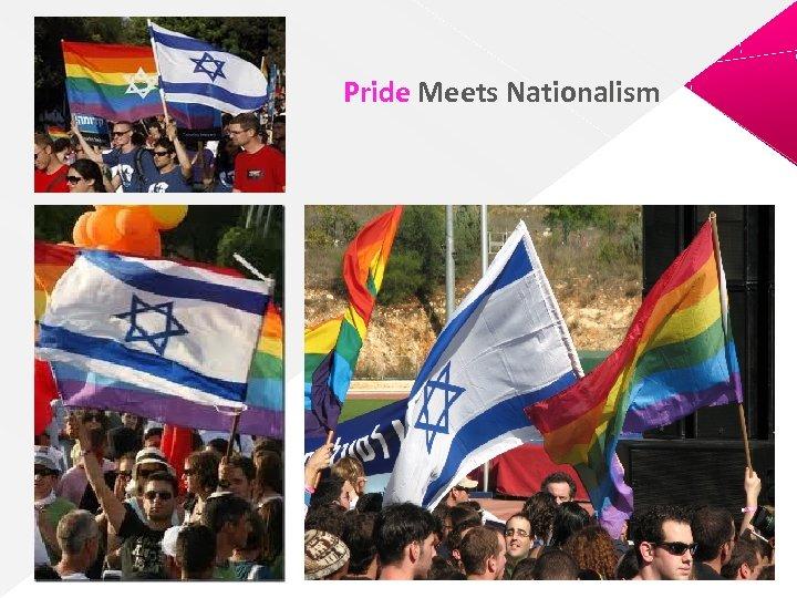 Pride Meets Nationalism