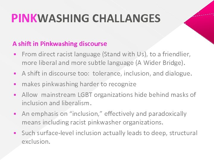 PINKWASHING CHALLANGES A shift in Pinkwashing discourse § From direct racist language (Stand with