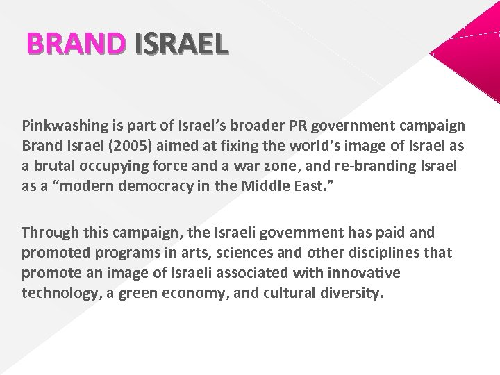 BRAND ISRAEL Pinkwashing is part of Israel's broader PR government campaign Brand Israel (2005)