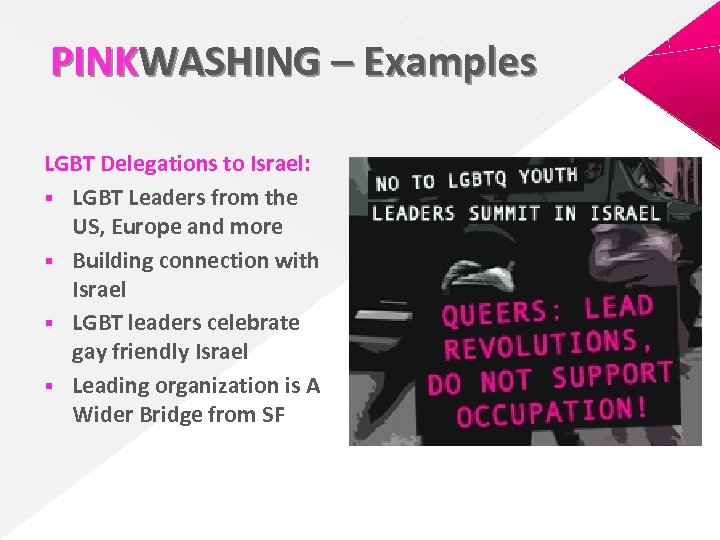 PINKWASHING – Examples LGBT Delegations to Israel: § LGBT Leaders from the US, Europe