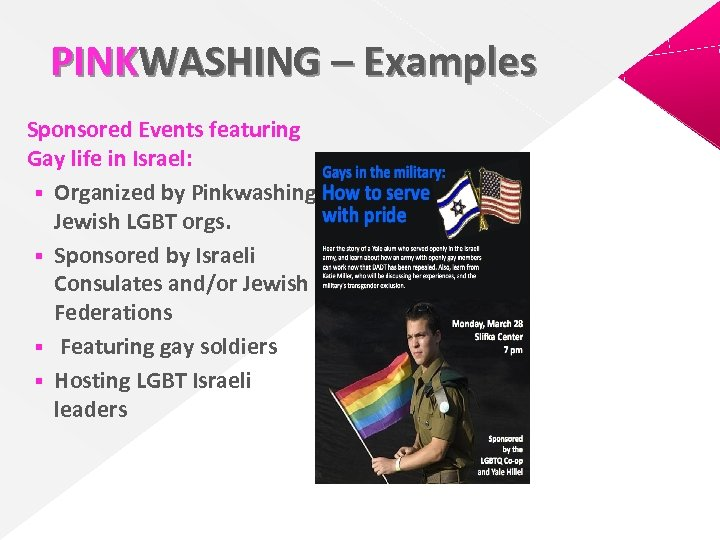 PINKWASHING – Examples Sponsored Events featuring Gay life in Israel: § Organized by Pinkwashing