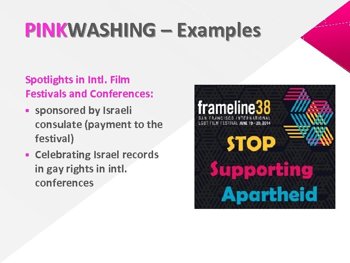 PINKWASHING – Examples Spotlights in Intl. Film Festivals and Conferences: § sponsored by Israeli