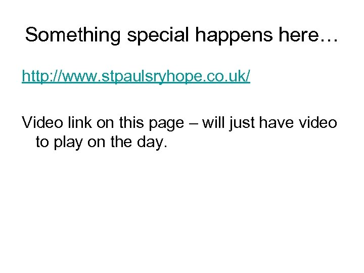 Something special happens here… http: //www. stpaulsryhope. co. uk/ Video link on this page