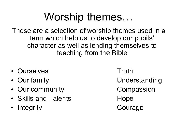 Worship themes… These are a selection of worship themes used in a term which