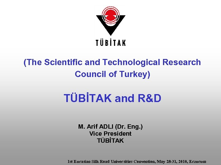 (The Scientific and Technological Research Council of Turkey) TÜBİTAK and R&D M. Arif ADLI