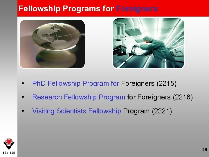 Fellowship Programs for Foreigners • Ph. D Fellowship Program for Foreigners (2215) • Research