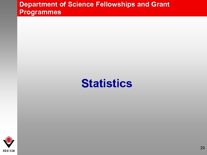 Department of Science Fellowships and Grant Programmes Statistics 29