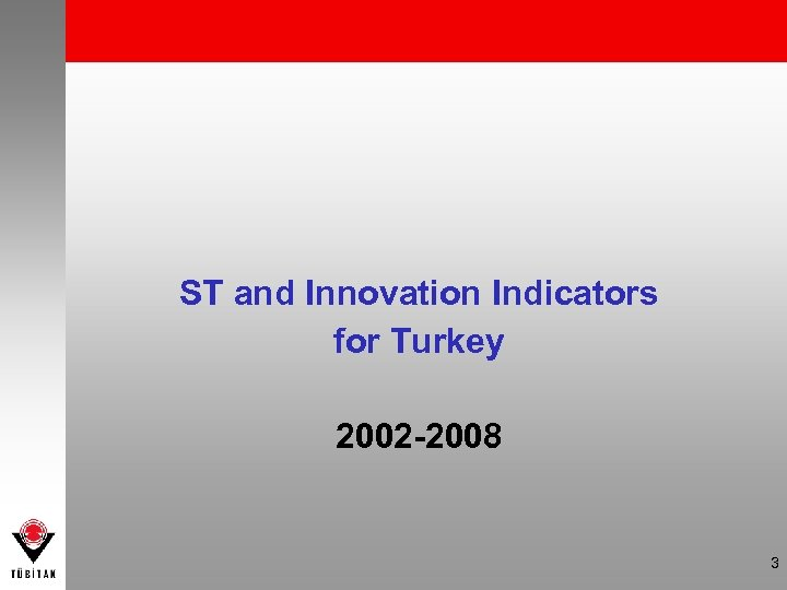 ST and Innovation Indicators for Turkey 2002 -2008 3