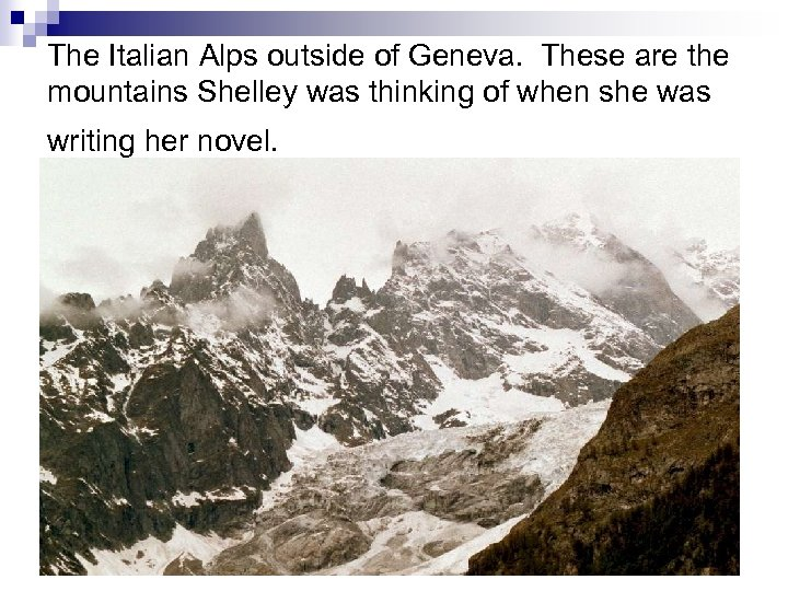The Italian Alps outside of Geneva. These are the mountains Shelley was thinking of