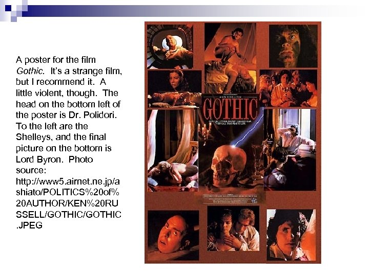 A poster for the film Gothic. It's a strange film, but I recommend it.