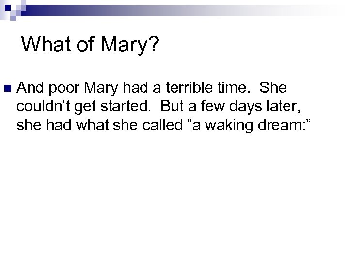 What of Mary? n And poor Mary had a terrible time. She couldn't get