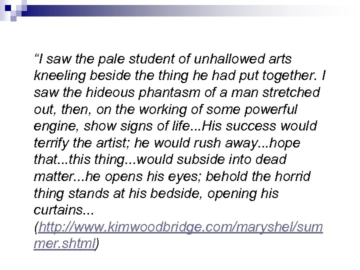 """I saw the pale student of unhallowed arts kneeling beside thing he had put"