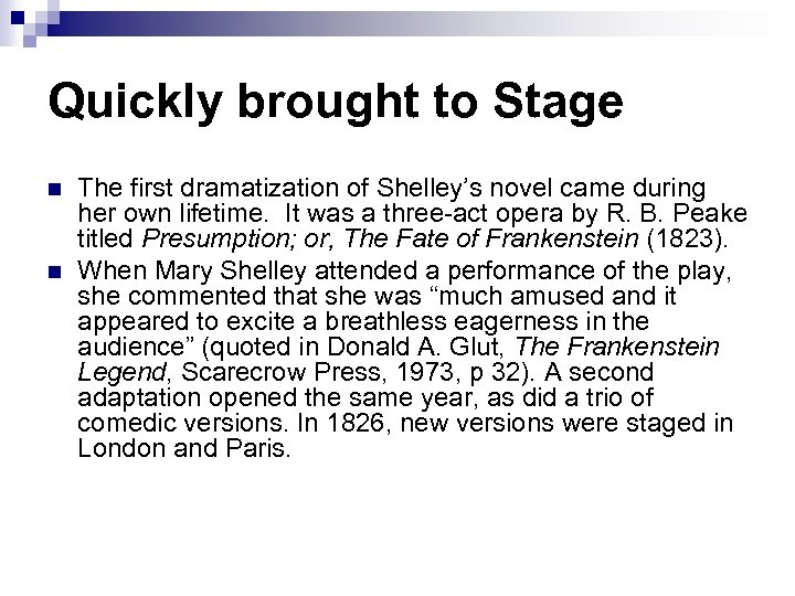 Quickly brought to Stage n n The first dramatization of Shelley's novel came during