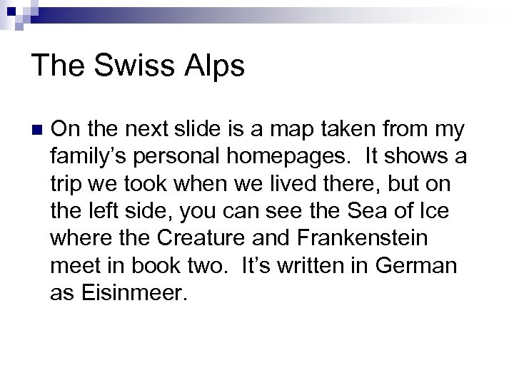 The Swiss Alps n On the next slide is a map taken from my