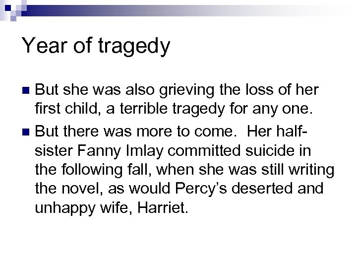 Year of tragedy But she was also grieving the loss of her first child,