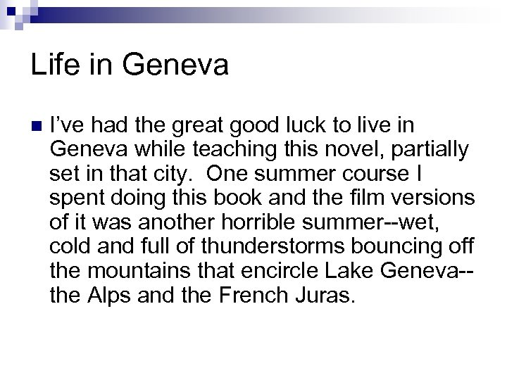Life in Geneva n I've had the great good luck to live in Geneva