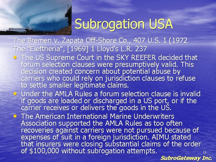 Subrogation USA The Bremen v. Zapata Off-Shore Co. , 407 U. S. 1 (1972