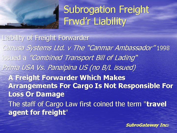 "Subrogation Freight Frwd'r Liability of Freight Forwarder Canusa Systems Ltd. v The ""Canmar Ambassador"""