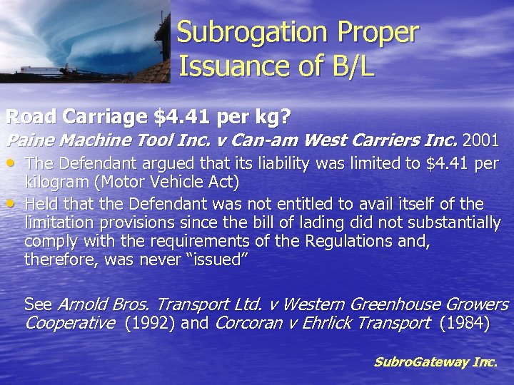 Subrogation Proper Issuance of B/L Road Carriage $4. 41 per kg? Paine Machine Tool
