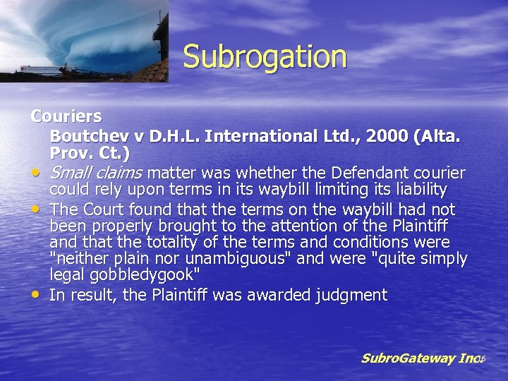 Subrogation Couriers Boutchev v D. H. L. International Ltd. , 2000 (Alta. Prov. Ct.