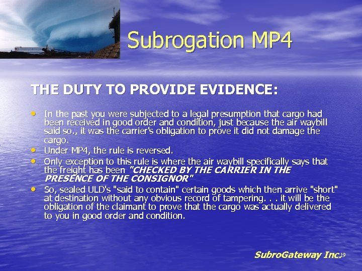 Subrogation MP 4 THE DUTY TO PROVIDE EVIDENCE: • In the past you were