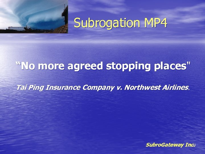 "Subrogation MP 4 ""No more agreed stopping places"